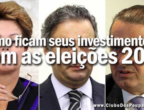 Impacto das Eleições 2014 nos Investimentos. Onde investir?