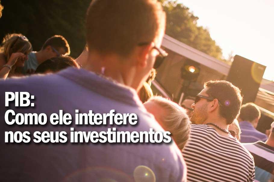 PIB: Como o PIB Interfere nos seus Investimentos