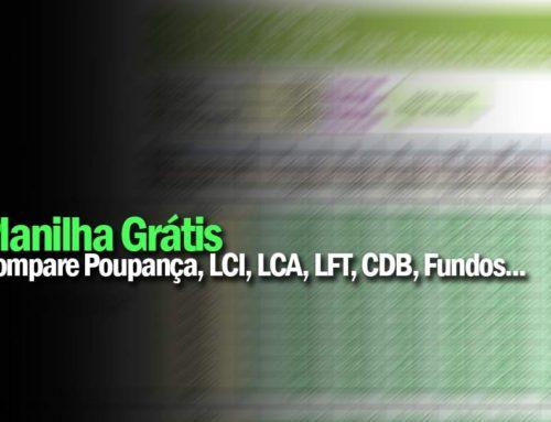 Planilha para Comparação de Taxa de Juros: LCI, LCA, LFT, CDB, Fundos DI e Poupança
