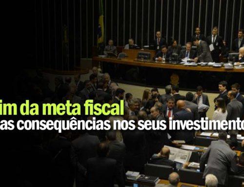 Fim da meta fiscal e consequências nos seus investimentos