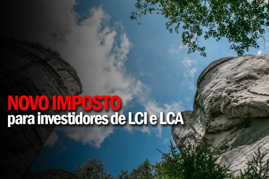 Fim da isenção do Imposto de Renda na LCI e LCA