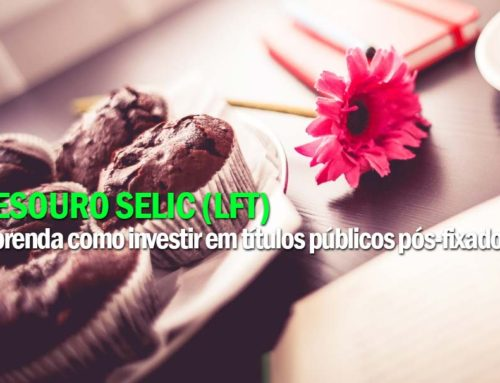 Como investir no Tesouro Selic – LFT