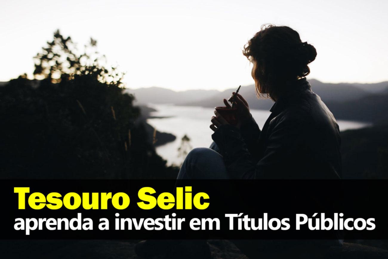 Como investir no Tesouro Selic – Título Público