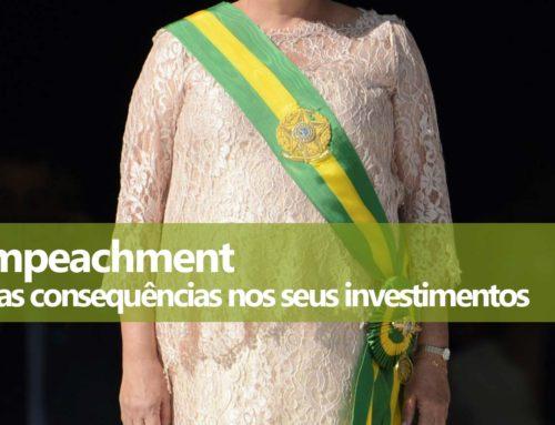 Consequências do Impeachment nos Investimentos