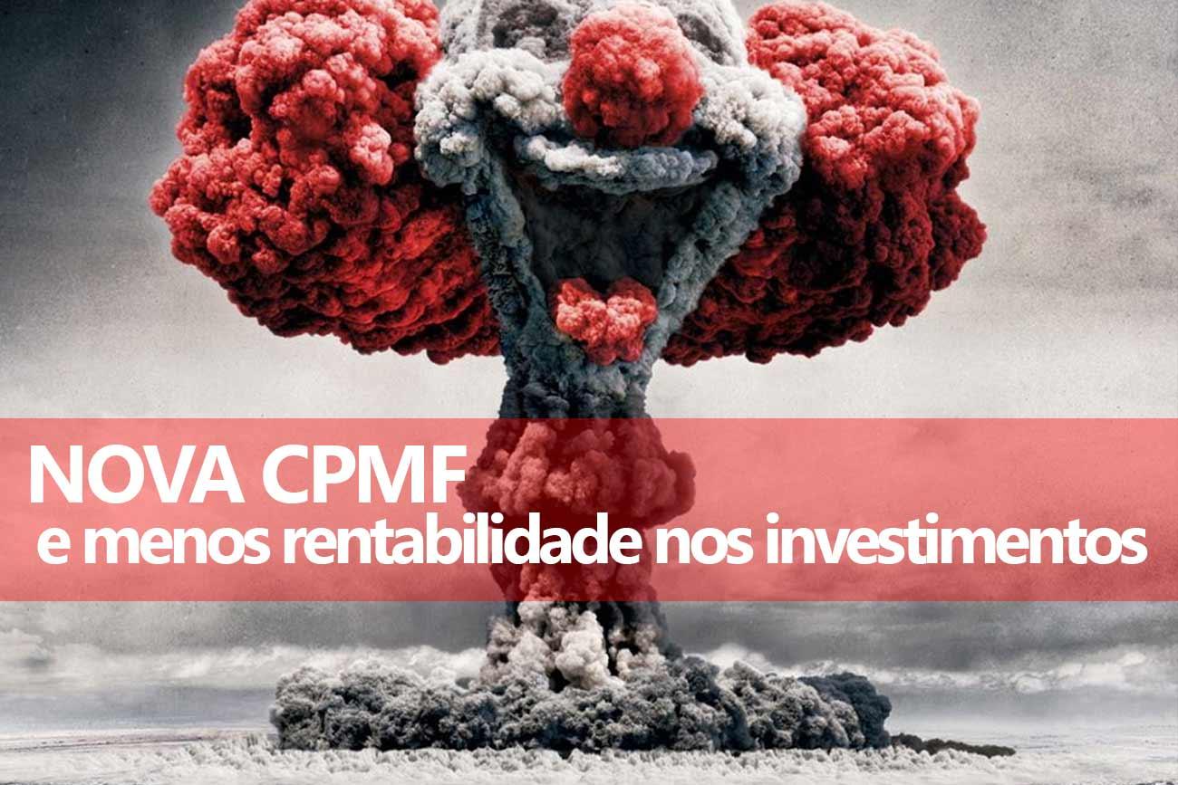 Nova CPMF reduzira a rentabilidade dos investimentos