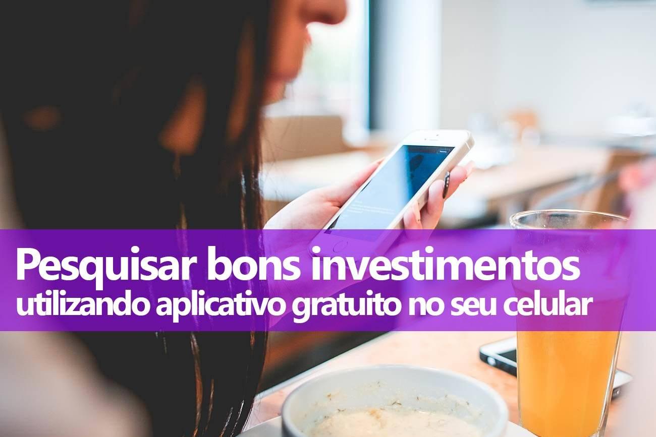 Pesquisar Melhores Investimentos: Aplicativo Gratuito
