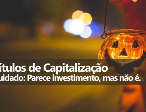 Títulos de Capitalização: Verdades e Mentiras
