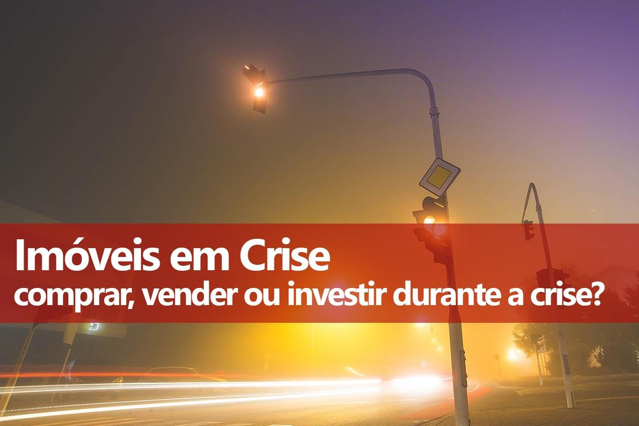 Imóveis: Comprar, vender ou investir durante a Crise 2016
