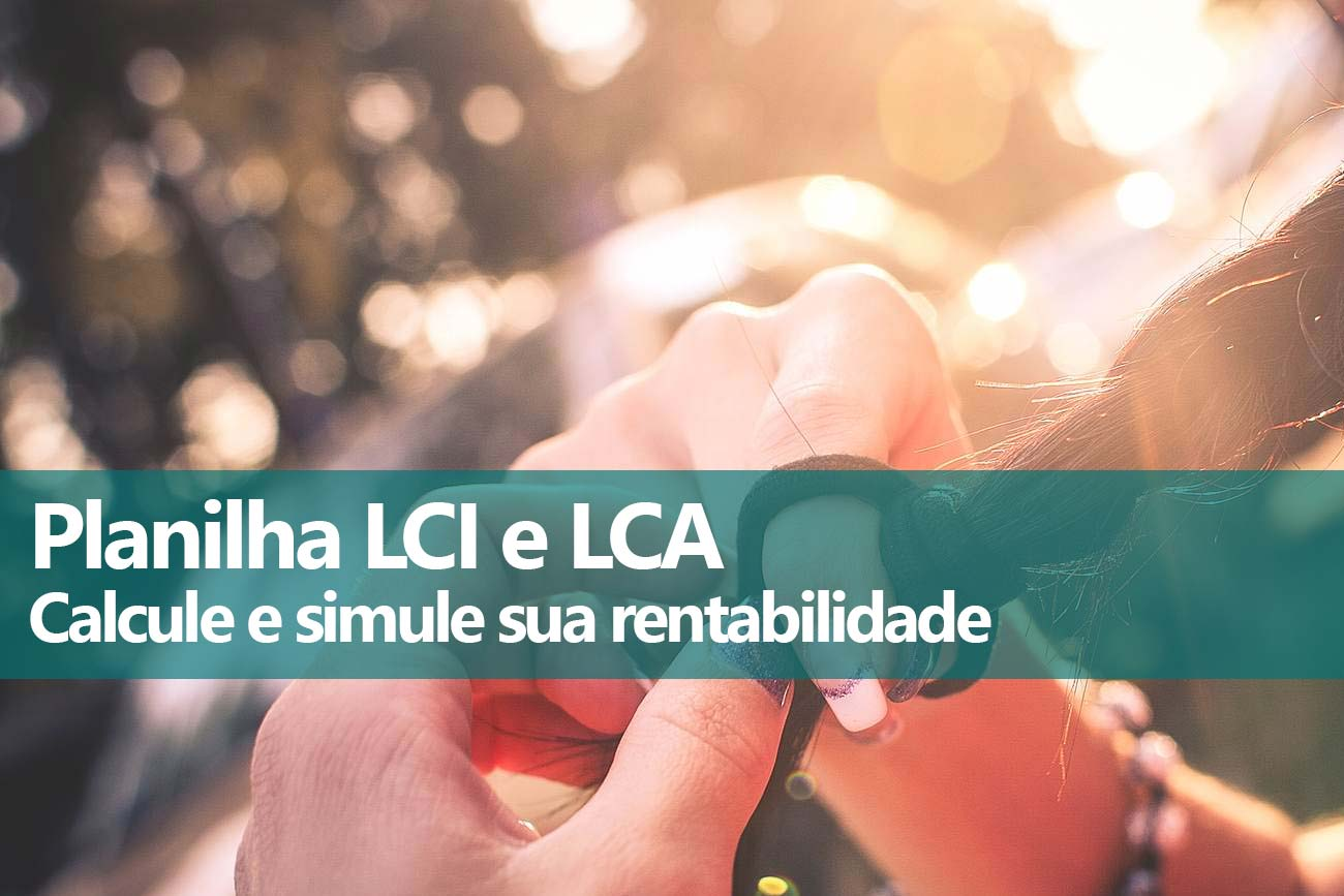 Planilha Rendimento LCI e LCA pós-fixadas