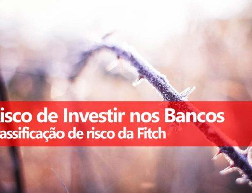 Risco de Investir nos Bancos: Fitch Ratings