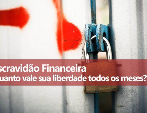 Liberdade Financeira ou Escravidão Financeira