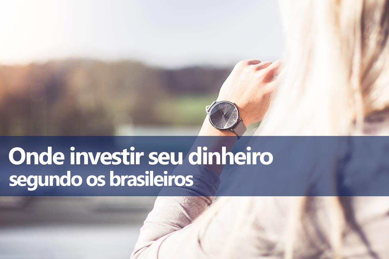 Onde os brasileiros mais investem dinheiro