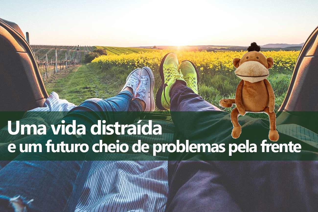 Distração, Procrastinação e Problemas Financeiros