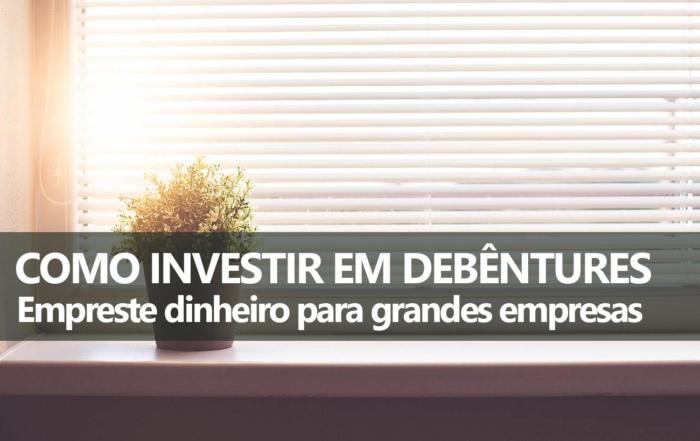 como-investir-debentures
