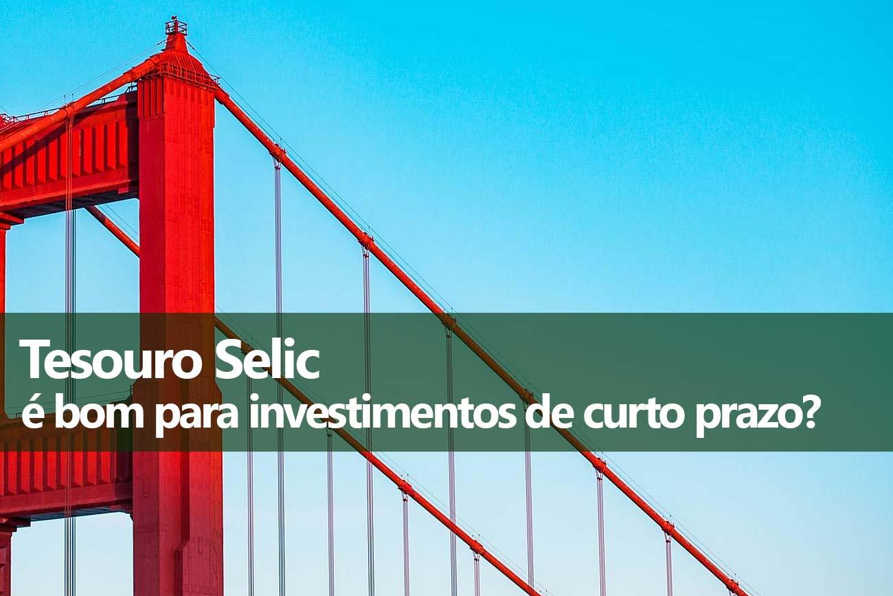 Tesouro Selic para investimentos de curto prazo