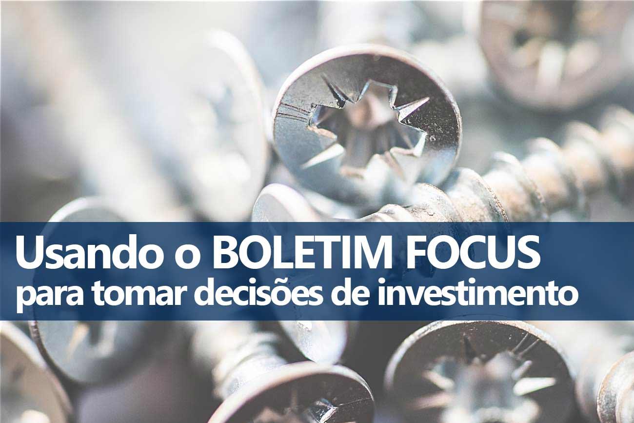 Boletim Focus e decisões sobre seus investimentos
