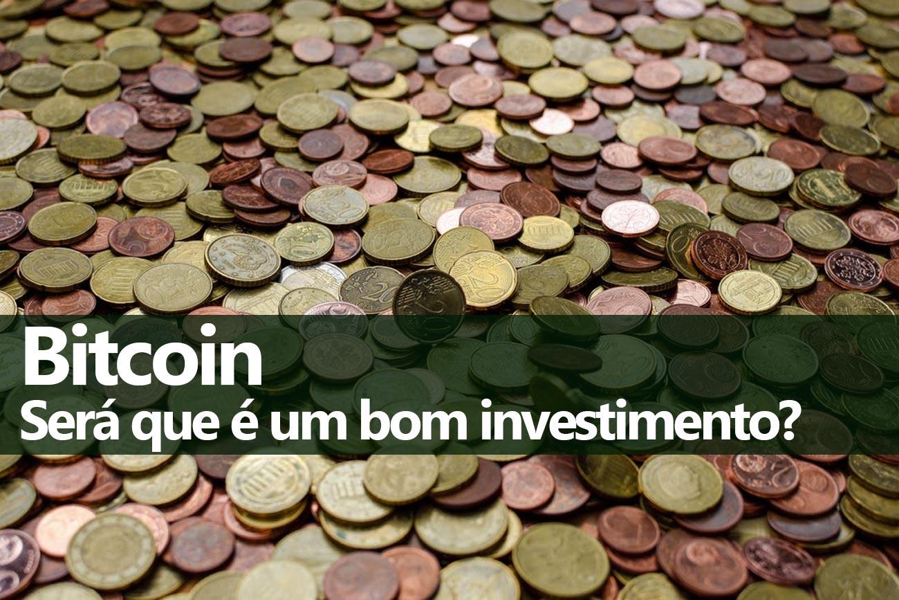 Bitcoin é um bom investimento?