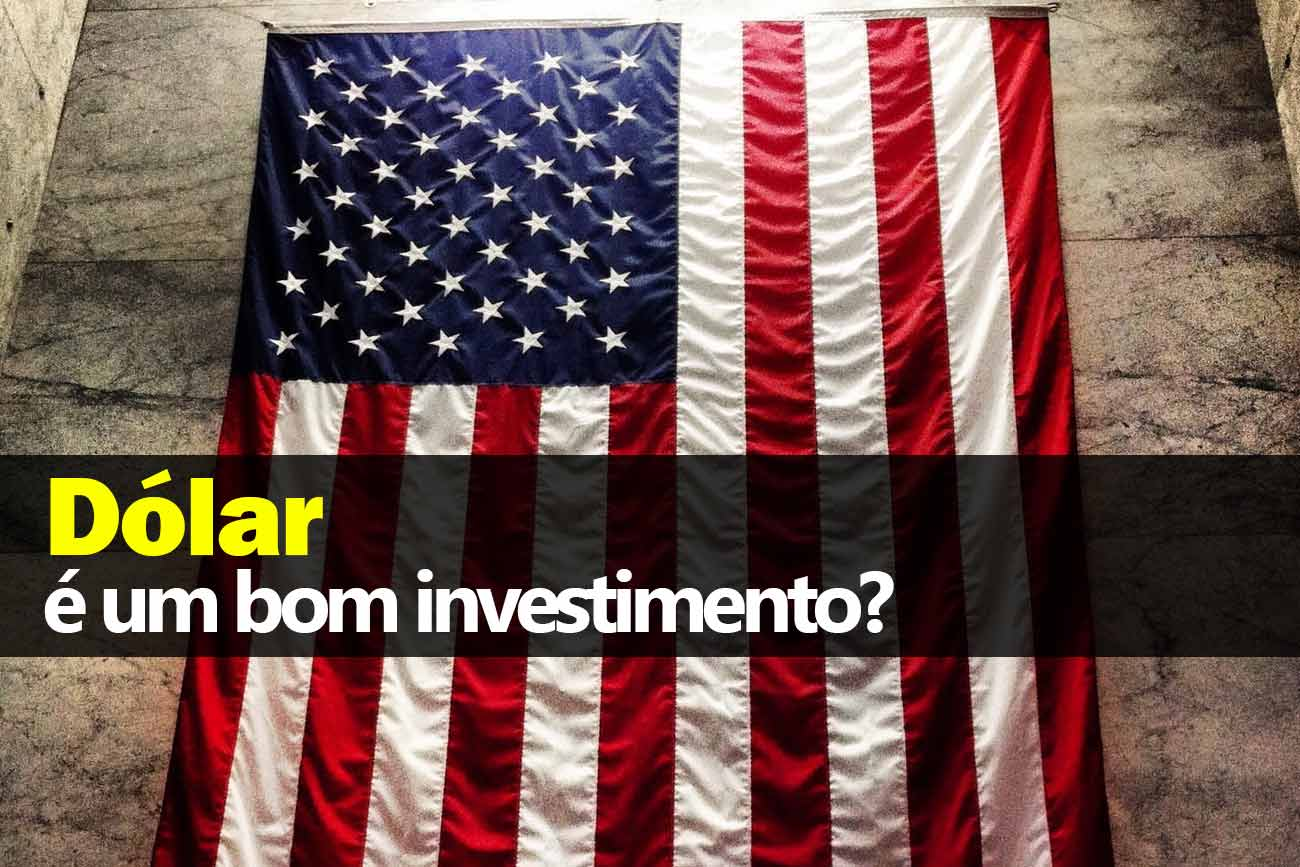 Dólar é um bom investimento?
