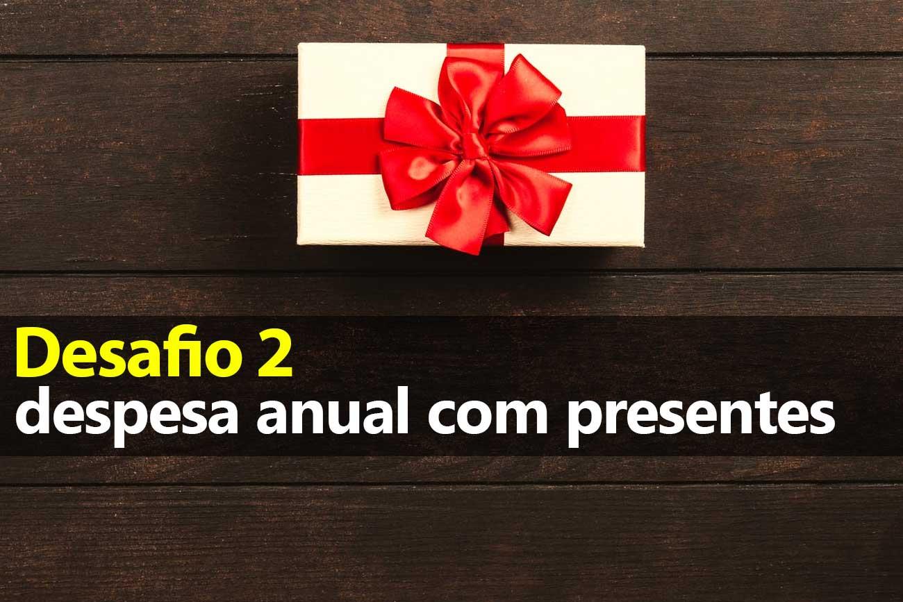 Desafio 2: planejar despesas com presentes