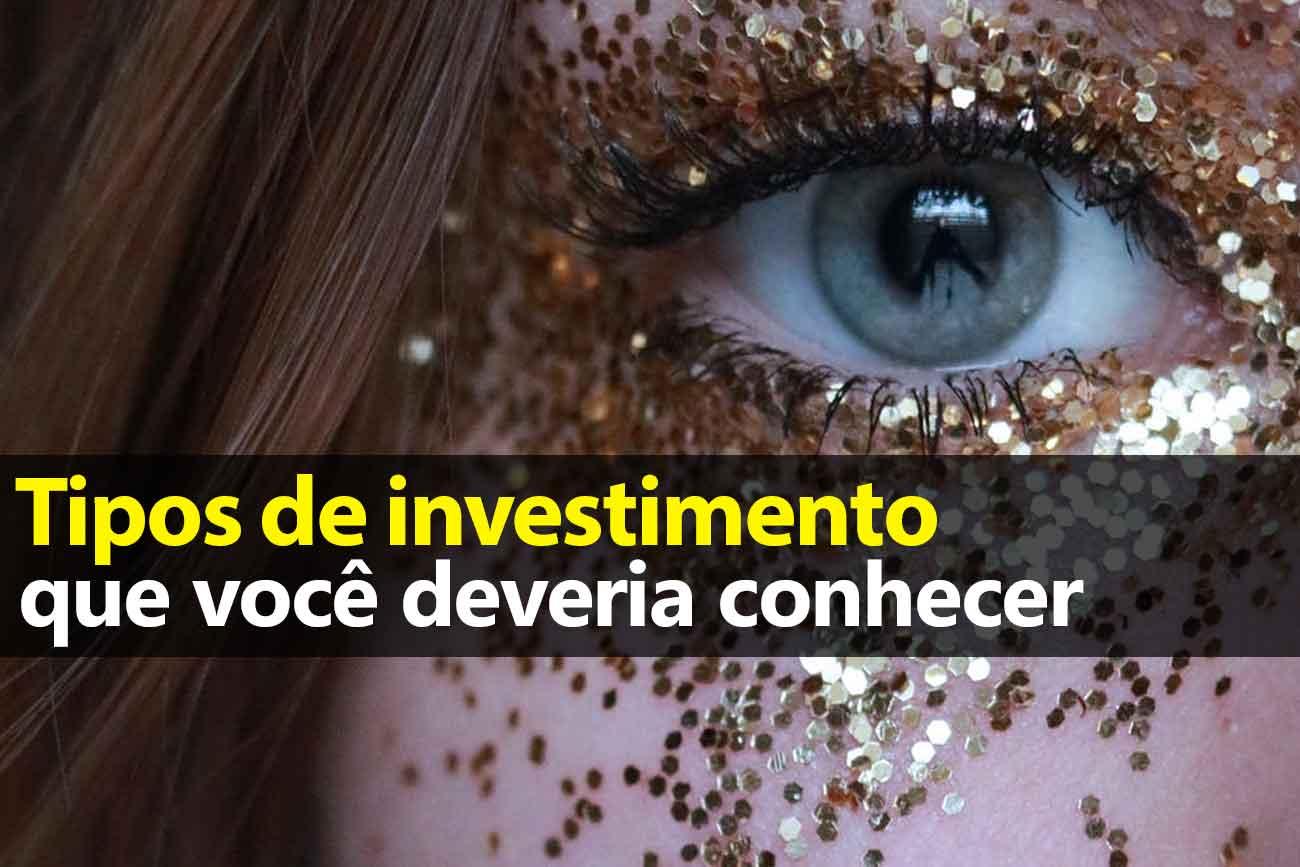Tipos de investimentos que existem