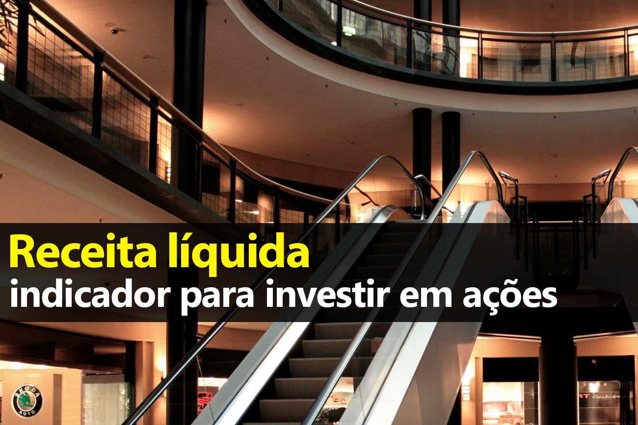 Receita Líquida – Análise Fundamentalista para investir em ações