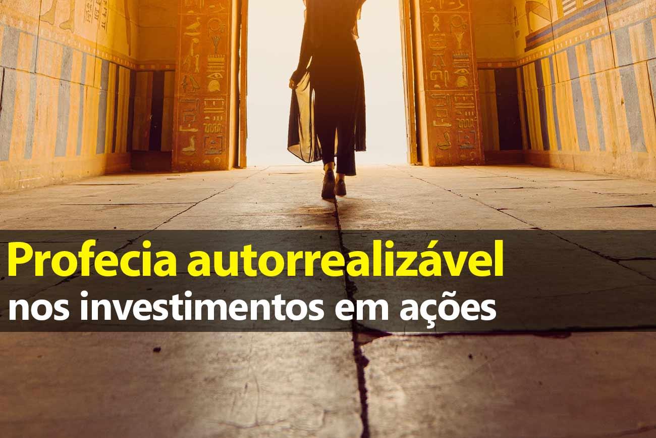 Profecia autorrealizável nos investimentos em ações