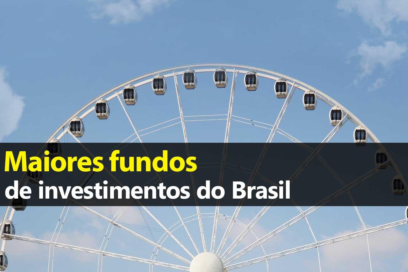 Maiores fundos de investimentos do Brasil