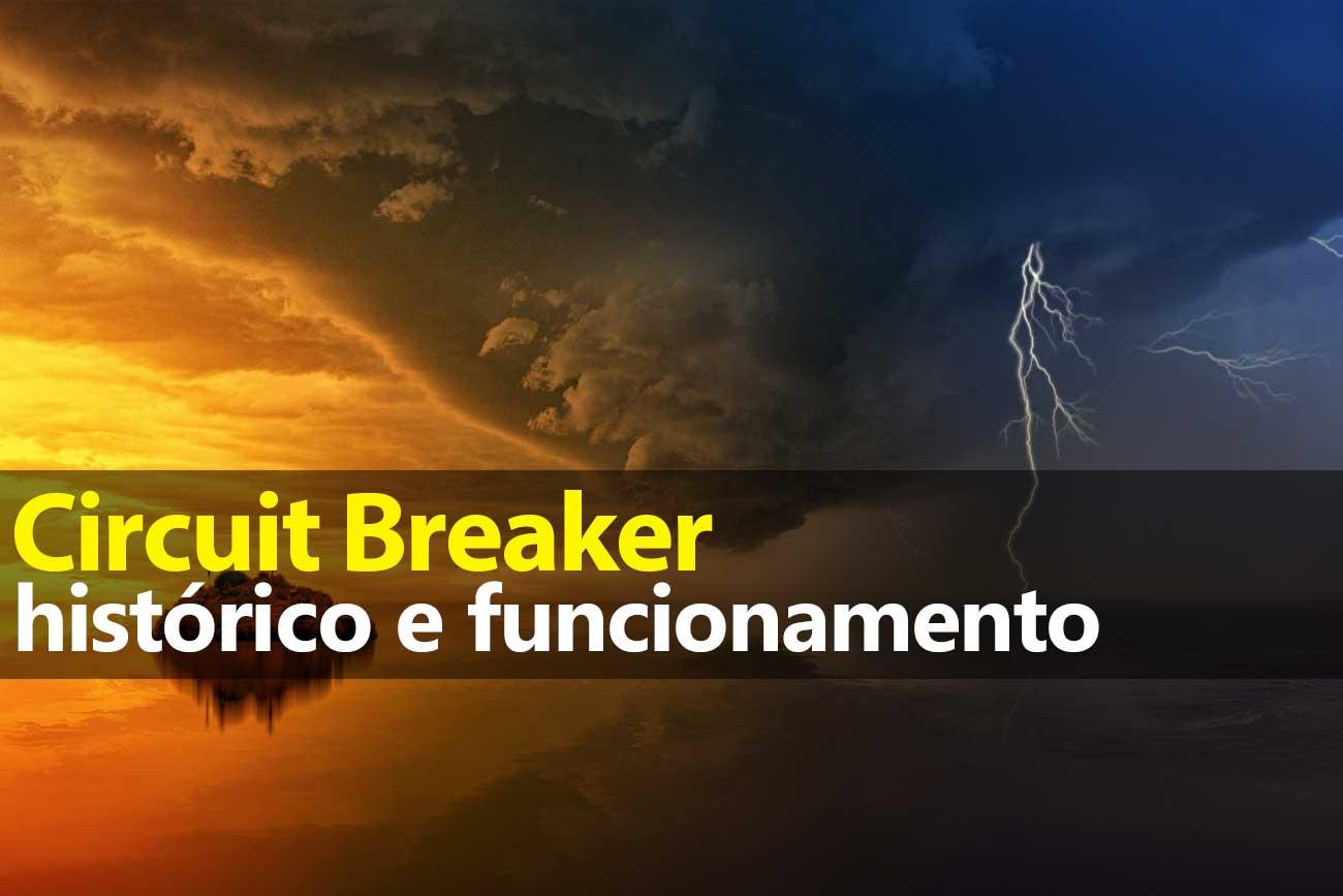 O que é Circuit Breaker e seu Histórico