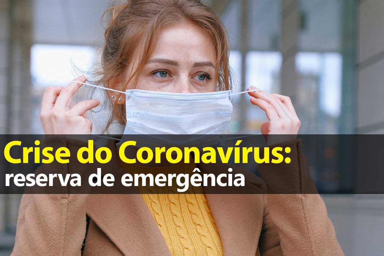 Crise do Coronavírus: Reserva de Emergência