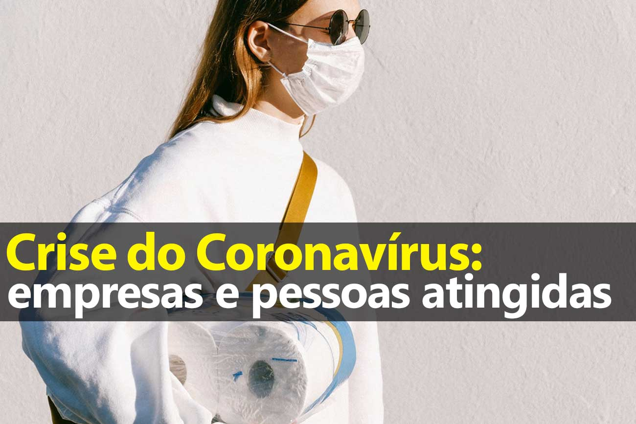 Crise do Coronavírus: empresas e pessoas atingidas